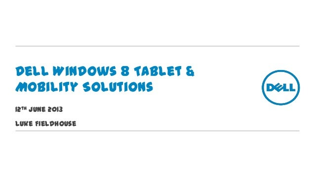 Dell Windows 8 Tablet & Mobility Solutions