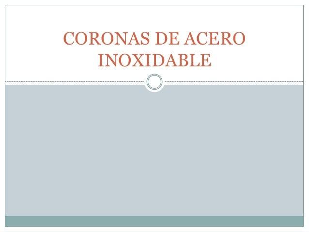 CORONAS DE ACEROINOXIDABLE