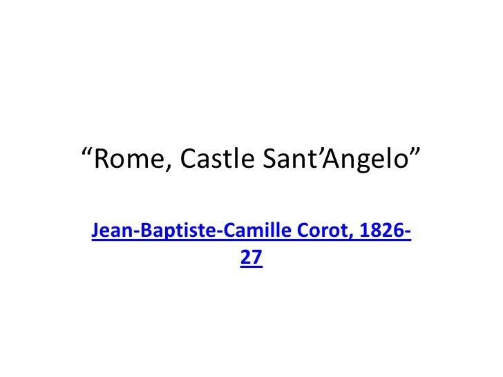 """Rome, Castle Sant'Angelo""<br />Jean-Baptiste-Camille Corot,1826-27<br />"
