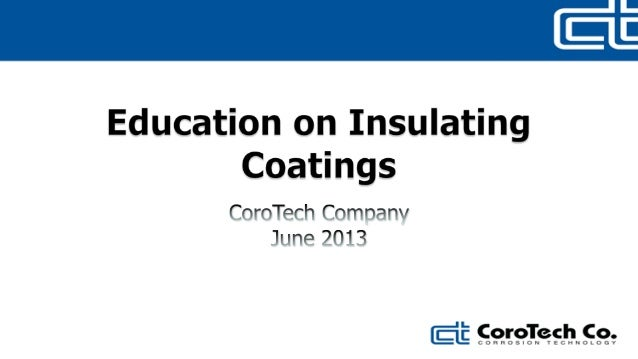 2 Main Reasons Insulation is Used • Protect personnel • Reduce energy cost – ROI • Added benefits – Control condensation –...