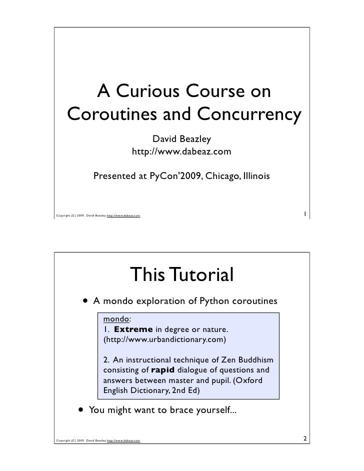 A Curious Course on        Coroutines and Concurrency                                                        David Beazley...