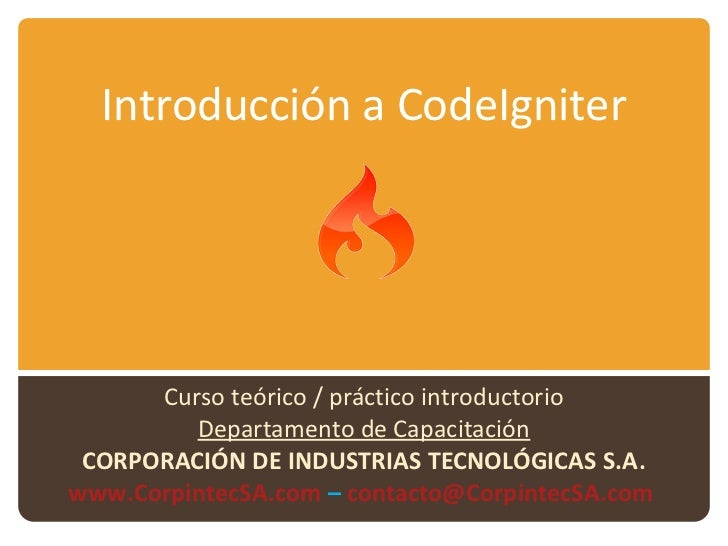 Introducción a CodeIgniter      Curso teórico / práctico introductorio         Departamento de Capacitación CORPORACIÓN DE...