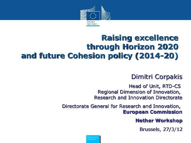 Raising excellence               through Horizon 2020and future Cohesion policy (2014-20)                                 ...