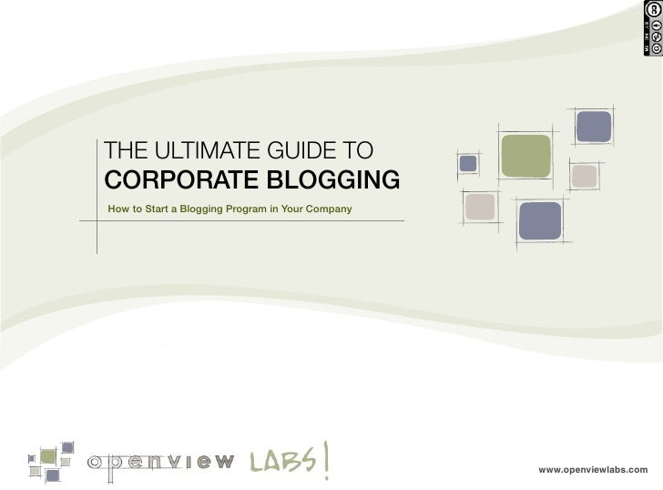 THE ULTIMATE GUIDE TOCORPORATE BLOGGINGHow to Start a Blogging Program in Your Company                                    ...