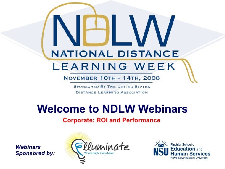 Welcome to NDLW Webinars Corporate: ROI and Performance  Webinars  Sponsored by: