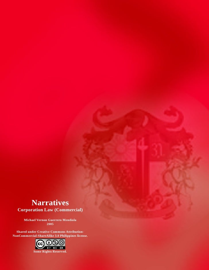 Narratives   Corporation Law (Commercial)       Michael Vernon Guerrero Mendiola                     2005  Shared under Cr...