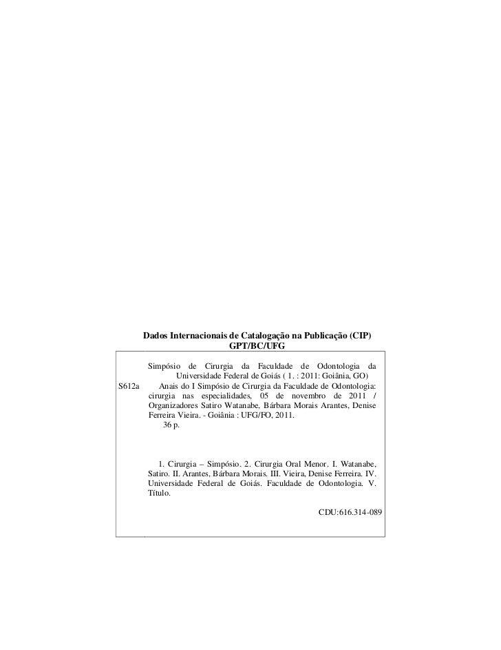 Dados Internacionais de Catalogação na Publicação (CIP)                           GPT/BC/UFG      Simpósio de Cirurgia da ...