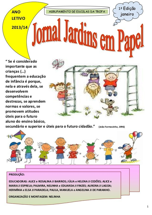 """ANO LETIVO  AGRUPAMENTO DE ESCOLAS DA TROFA  1ª Edição janeiro  2013/14  """" Se é considerado importante que as crianças (…)..."""
