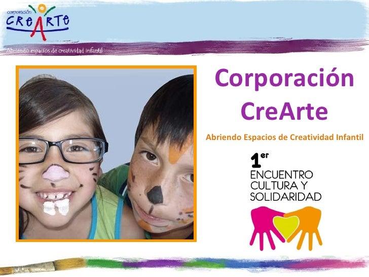 Corporación CreArte Abriendo Espacios de Creatividad Infantil