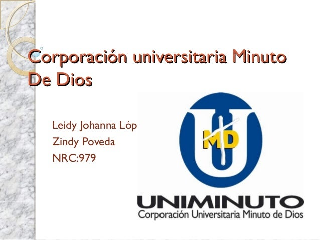 Corporación universitaria MinutoDe Dios   Leidy Johanna López   Zindy Poveda   NRC:979