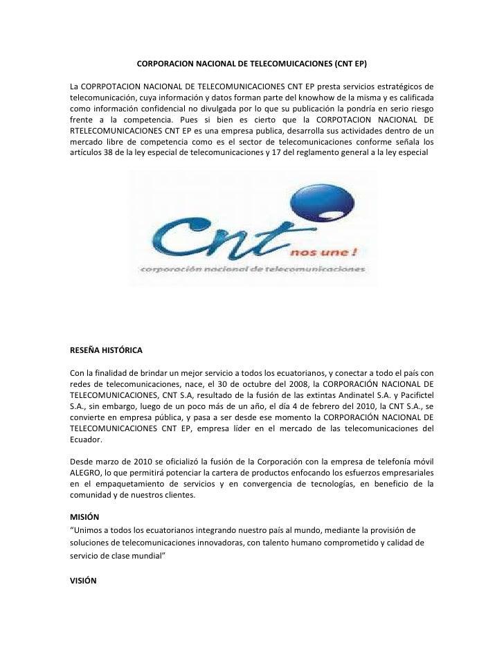 CORPORACION NACIONAL DE TELECOMUICACIONES (CNT EP)La COPRPOTACION NACIONAL DE TELECOMUNICACIONES CNT EP presta servicios e...