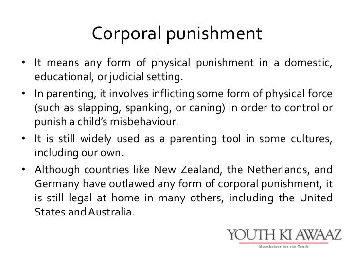 caning should be used as a form of criminals punishment Malaysia, brunei and singapore continue to use caning as a form of corporal punishment, and indonesia has recently adopted it, as of 2015 sumatra has also instituted caning under sharia law the.