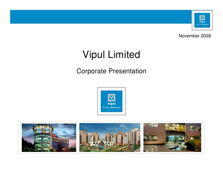 November 2009 Vipul LimitedCorporate Presentation