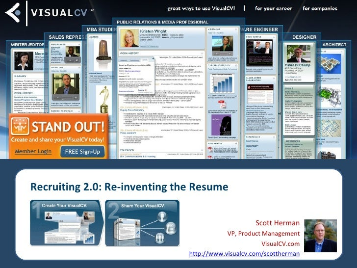 Recruiting 2.0: Re-inventing the Resume Scott Herman VP, Product Management VisualCV.com http://www.visualcv.com/scottherman