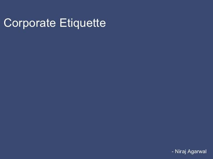 Corporate Etiquette - Niraj Agarwal