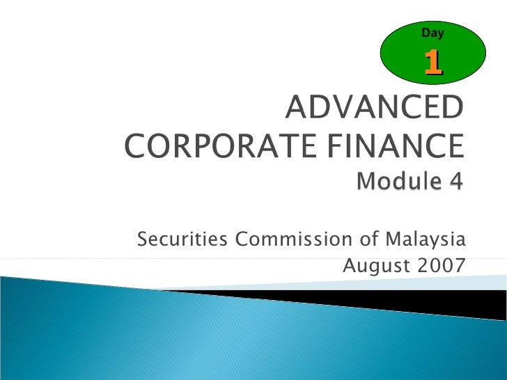 Securities Commission of Malaysia August 2007 Day 1
