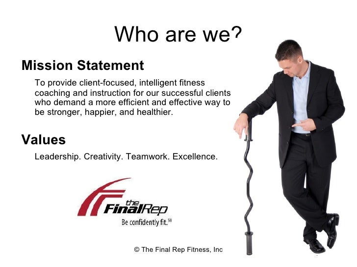 personal trainer mission statement You could probably recite the mission statement of your employer but if someone asked you what your personal mission, vision and values are, would you be able to answer.