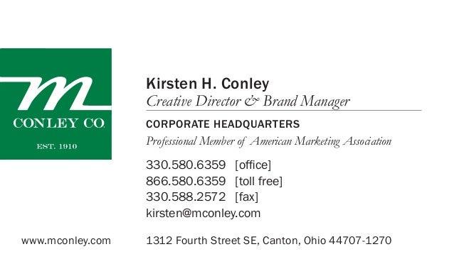 1312 Fourth Street SE, Canton, Ohio 44707-1270 330.580.6359 866.580.6359 330.588.2572 kirsten@mconley.com [office] [toll f...
