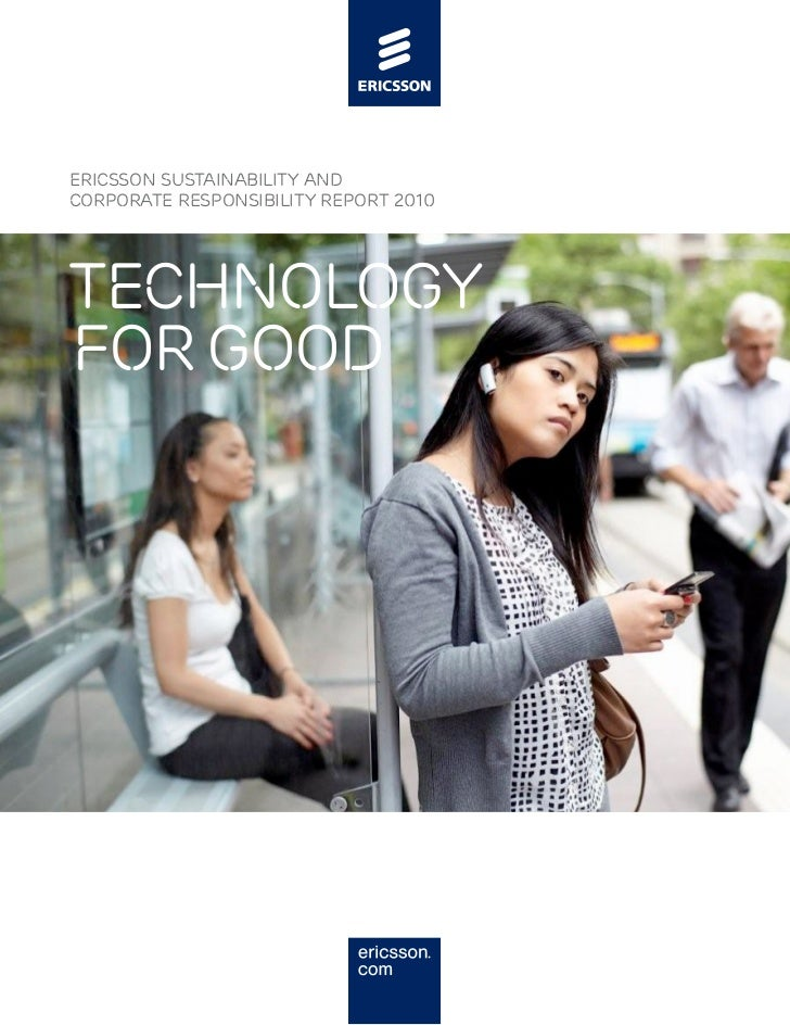 ERICSSON SUSTAINABILITY ANDCORPORATE RESPONSIBILITY REPORT 2010technologyfor good