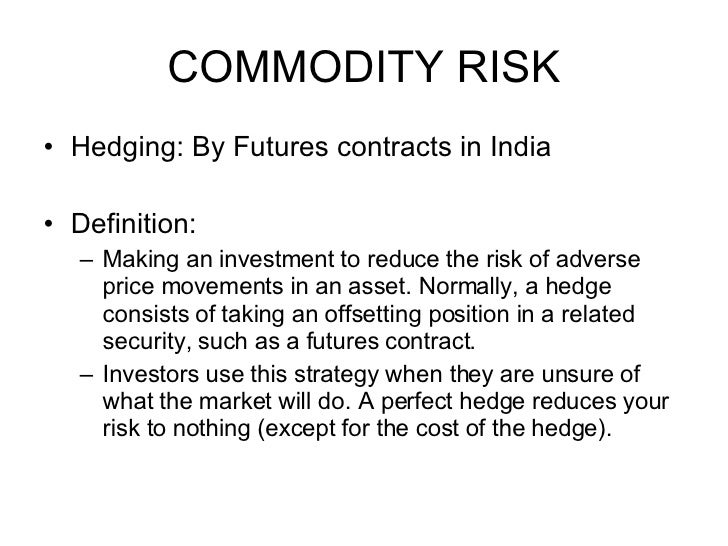 corporate strategies to hedge commodity price Consumers to hedge their price reflect your business strategy commodity exchange risk in the upcoming singapore electricity futures market.
