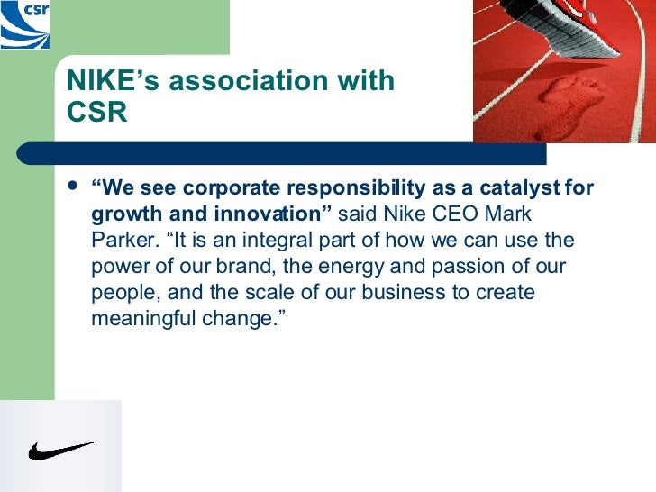 corporate social responsibility and nike Under armour nike economic responsibility economic responsibility social responsibility - nike vs under armour in order to meet its economic responsibility, nike is using colour dry technology and also launching the reuse- a -shoe campaign.
