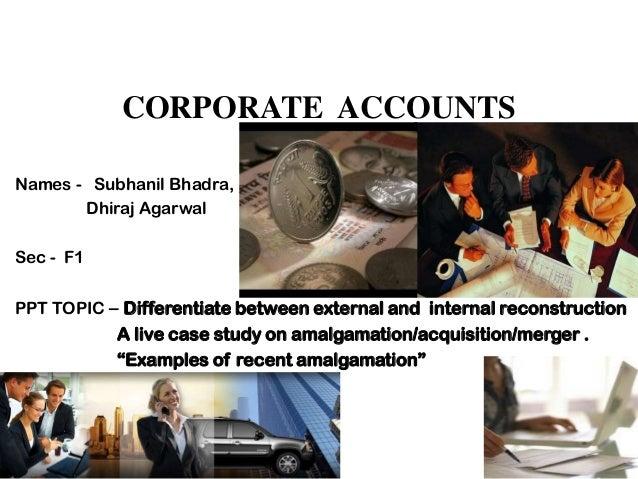 CORPORATE ACCOUNTSNames - Subhanil Bhadra,       Dhiraj AgarwalSec - F1PPT TOPIC – Differentiate between external and inte...