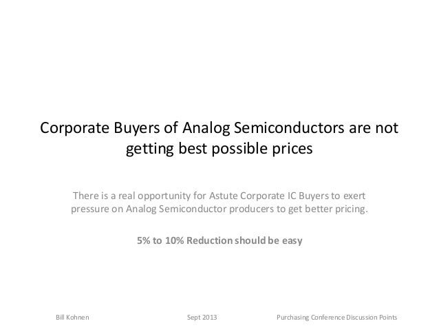 Corporate Buyers of Analog Semiconductors are not getting best possible prices There is a real opportunity for Astute Corp...