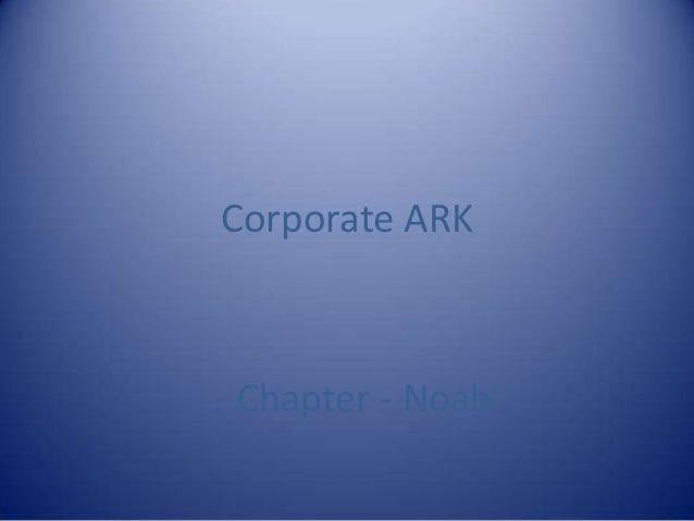 Corporate ARKChapter - Noah