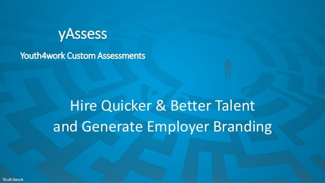 Youth4work Innovative . Quick . Easy Corporate Assessment Solutions Youth4work