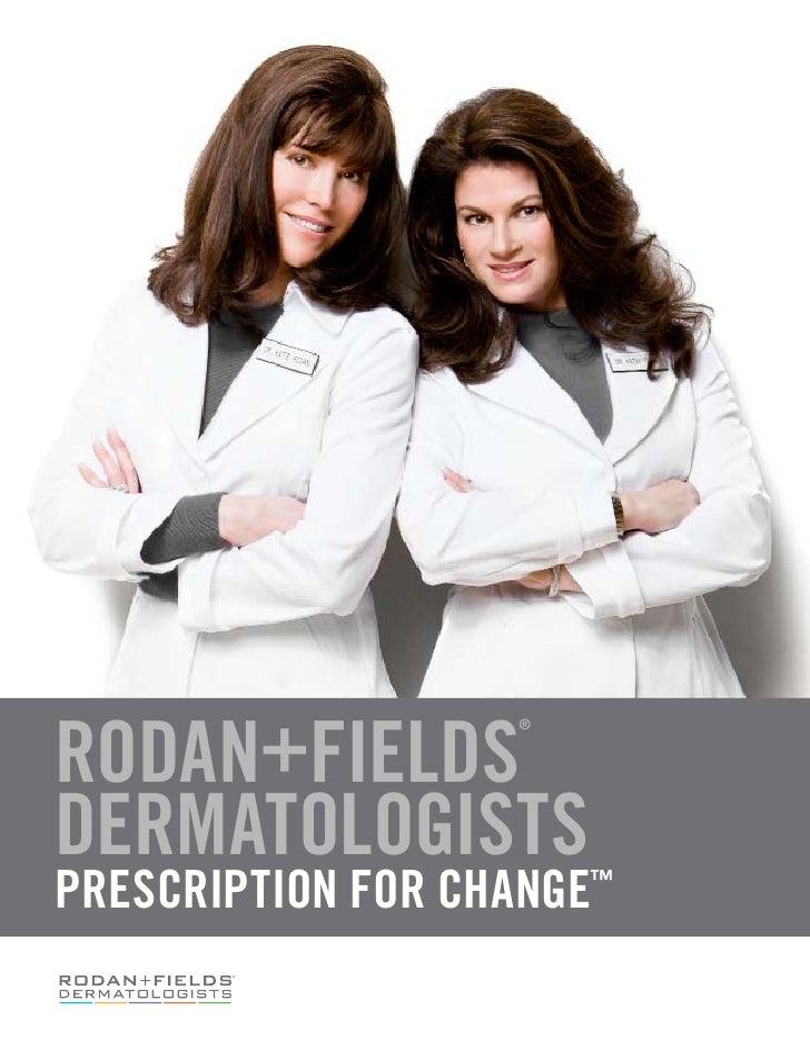 RODAN+FIELDS                    ®     DERMATOLOGISTS PRESCRIPTION FOR CHANGE™