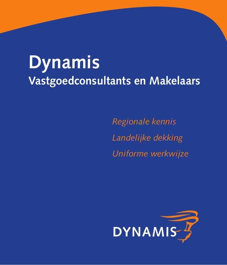 DynamisVastgoedconsultants en Makelaars               Regionale kennis               Landelijke dekking               Unif...