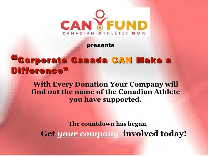 """ Corporate Canada  CAN  Make a Difference"" With Every Donation Your Company will find out the name of the Canadian Athlet..."