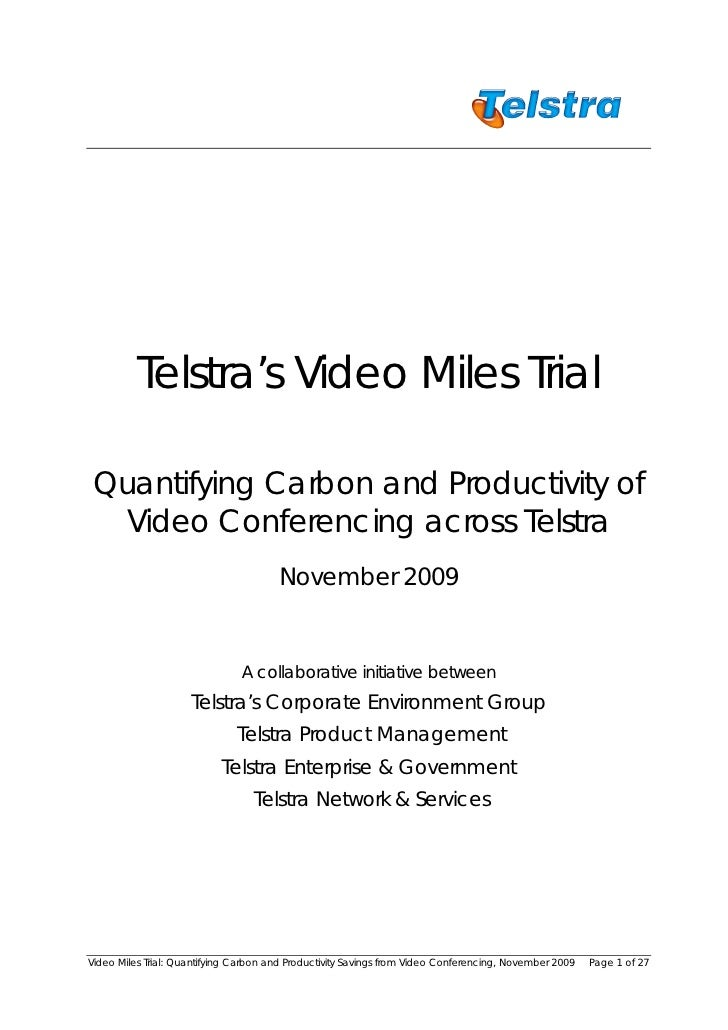 Telstra's Video Miles Trial Quantifying Carbon and Productivity of   Video Conferencing across Telstra                    ...