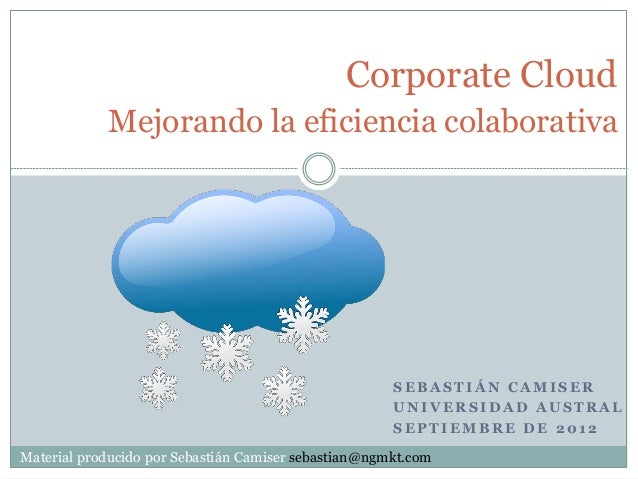Corporate Cloud            Mejorando la eficiencia colaborativa                                                      SEBAS...