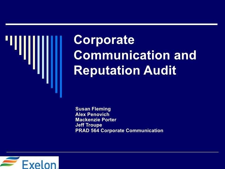 CorporateCommunication andReputation AuditSusan FlemingAlex PenovichMackenzie PorterJeff TroupePRAD 564 Corporate Communic...