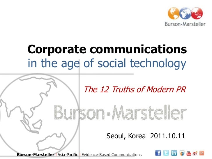 Corporate communicationsin the age of social technology<br />The 12 Truths of Modern PR<br />Seoul, Korea  2011.10.11<br />