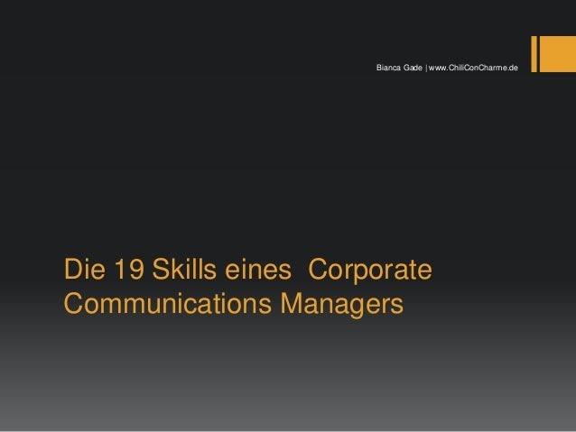 Die 19 Skills eines Corporate Communications Managers Bianca Gade | www.ChiliConCharme.de