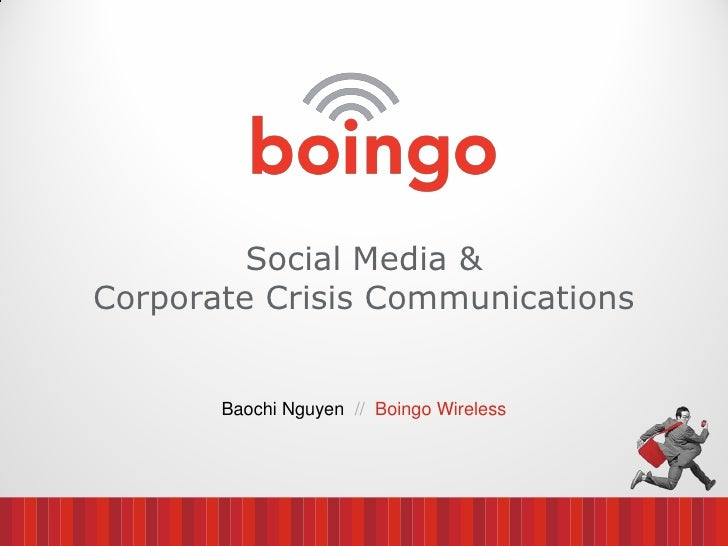 Social Media &Corporate Crisis Communications       Baochi Nguyen // Boingo Wireless