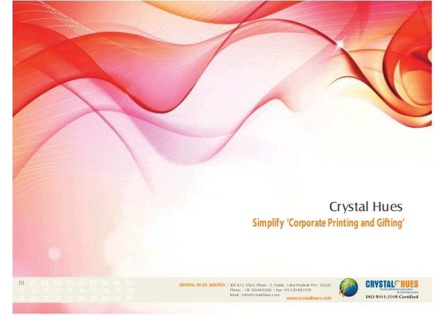 1 Simplify 'CorporatePrintingandGifting' Crystal Hues CRYSTAL HUES LIMITED : www.crystalhues.com SDF K-11, NSEZ, Phase - 2...
