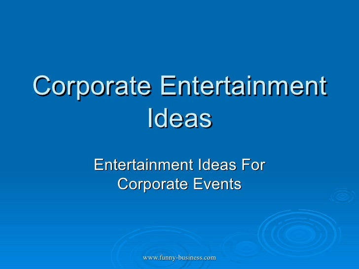 Corporate Entertainment Ideas Entertainment Ideas For Corporate Events