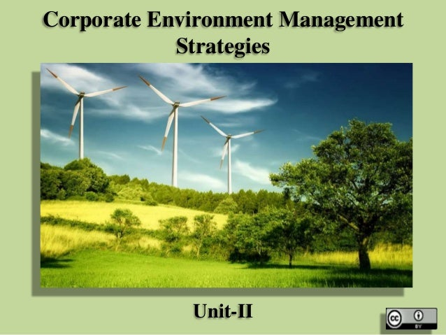 Corporate Environment Management Strategies  Unit-II
