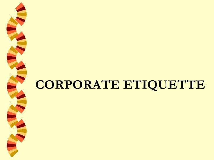 Corporate etiquette __sies