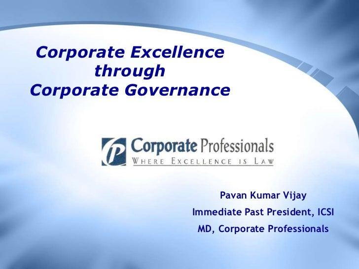 Corporate Excellence       throughCorporate Governance                     Pavan Kumar Vijay                Immediate Past...