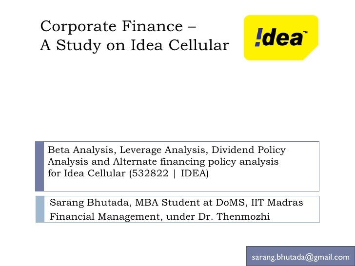 Corporate Finance –  A Study on Idea Cellular Beta Analysis, Leverage Analysis, Dividend Policy Analysis and Alternate fin...