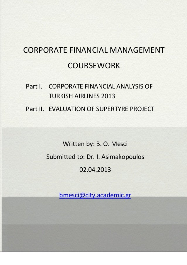                 CORPORATE FINANCIAL MANAGEMENT COURSEWORK Part I. CORPORATE FINANCIAL ANALYSIS OF TURKISH ...