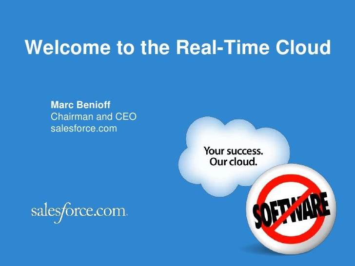 Welcome to the Real-Time Cloud<br />Marc Benioff<br />Chairman and CEO<br />salesforce.com<br />