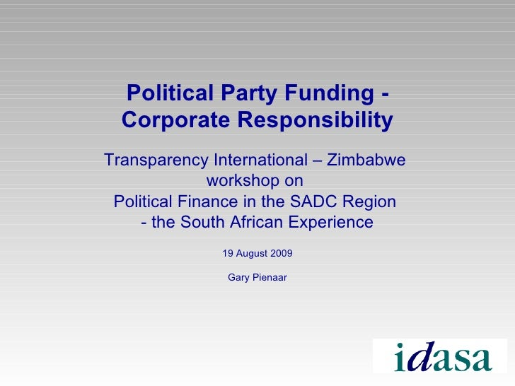 Political Party Funding - Corporate Responsibility Transparency International – Zimbabwe  workshop on  Political Finance i...