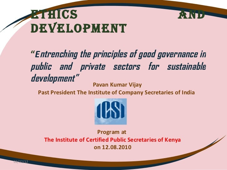 """ETHICS AND DEVELOPMENT   """" E ntrenching the principles of good governance in public and private sectors for sustainable de..."""