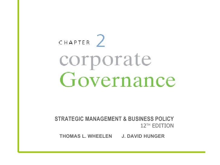STRATEGIC MANAGEMENT & BUSINESS POLICY 12 TH  EDITION THOMAS L. WHEELEN  J. DAVID HUNGER