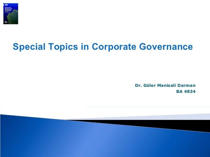 Special Topics in Corporate Governance                         Dr. Güler Manisali Darman                                  ...